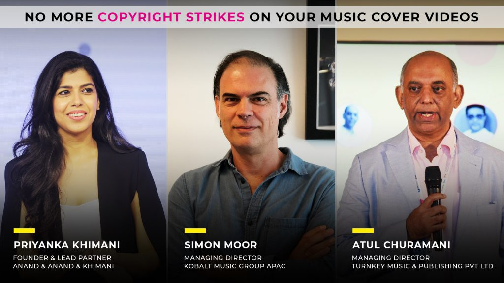 No More copyrights strikes on music cover videos,AAM 1st digital session,Licenses,Royalty rates in India and abroad,by Atul Churamani,Priyanka Khimani,Simon Moor,Music Plus